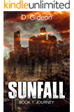 SUNFALL: A Post-Apocalyptic Survival Fiction Series: Book 1: Journey