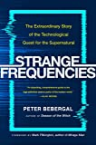 Strange Frequencies: The Extraordinary Story of the