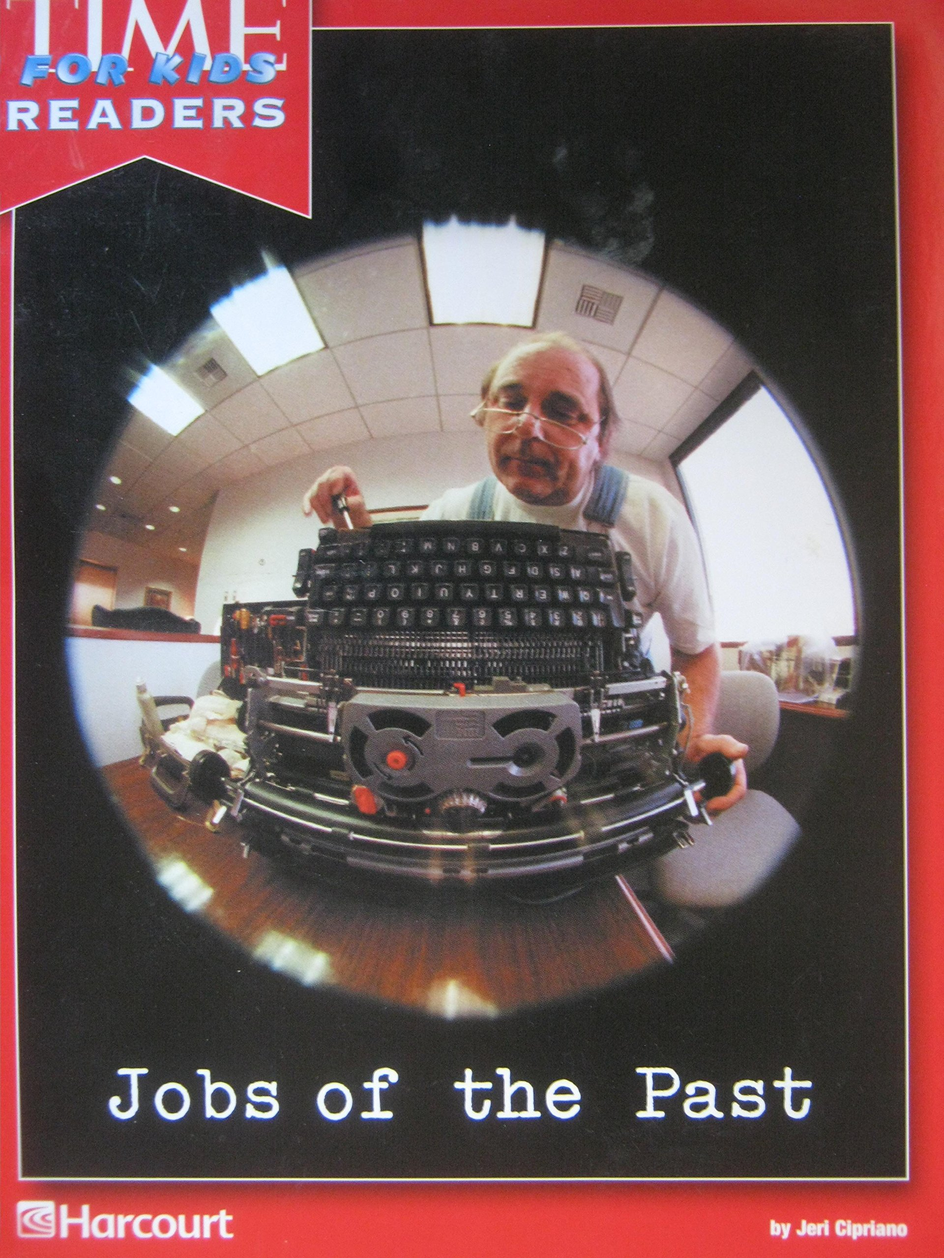 Harcourt School Publishers Reflections: Time for Kids Reader Jobs Of Past Grade 1 PDF