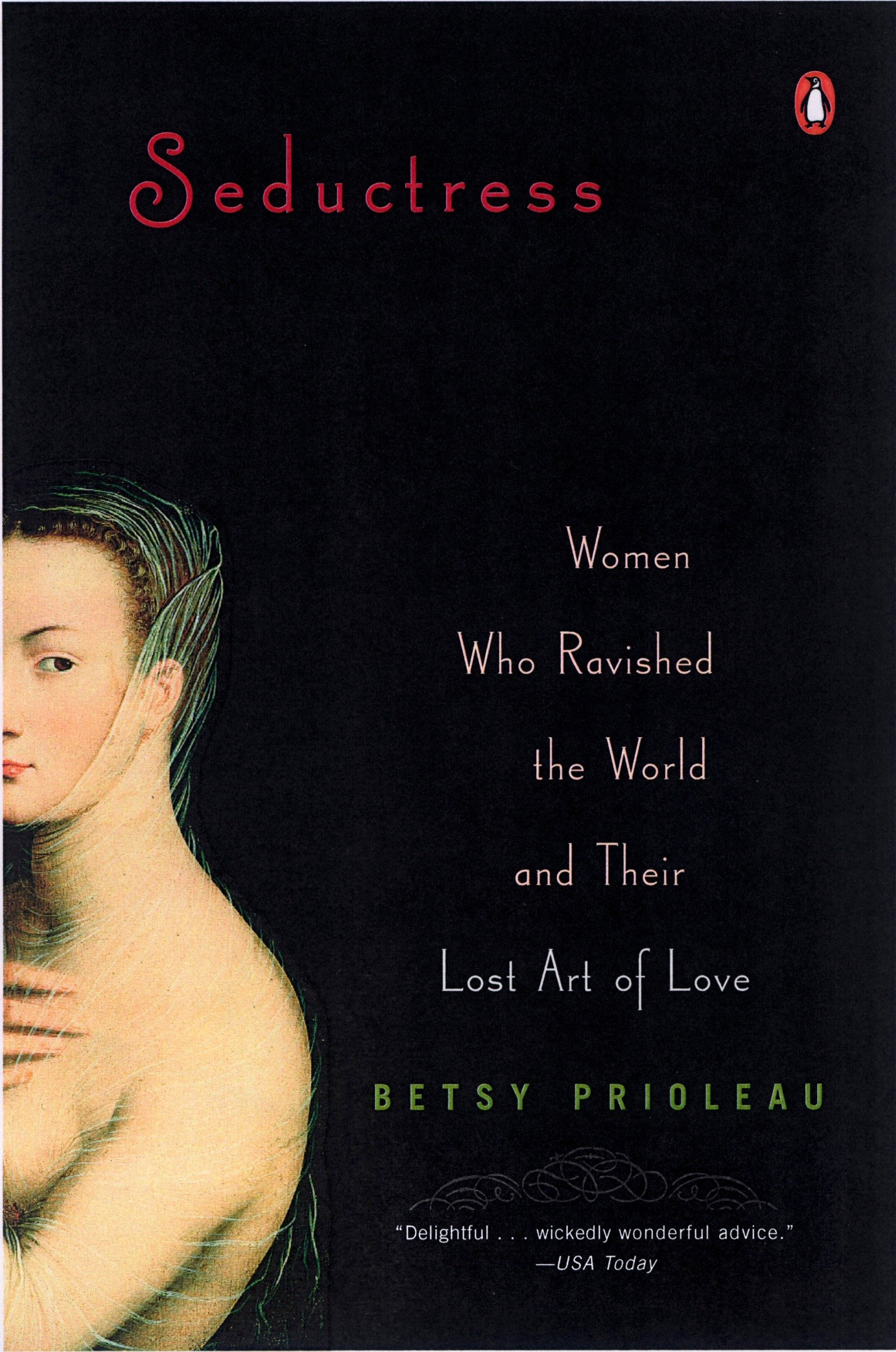 Seductress: Women Who Ravished the World and Their Lost Art of Love PDF