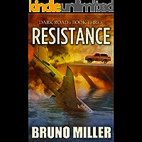 Resistance: A Post-Apocalyptic Survival series (Dark Road Book 3)