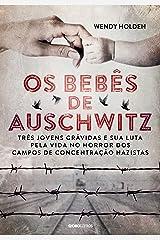 Os bebês de Auschwitz (Portuguese Edition) Kindle Edition