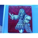 Theater des Barock. Festliches Bühnenspiel im 17. und 18. Jahrhundert (Kulturgeschichte in Einzeldarstellungen)