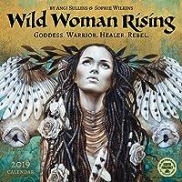 Wild Woman Rising 2019 Wall Calendar: Goddess. Warrior. Healer. Rebel.
