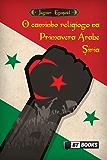 O caminho religioso na primavera árabe Síria