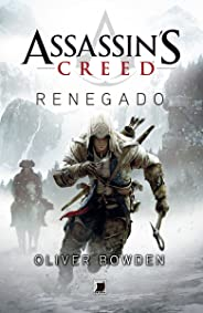 Renegado - Assassin´s Creed (Assassin's Creed Livro 5)