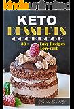 Keto Desserts Cookbook: 30+ Easy Recipes Low-carb