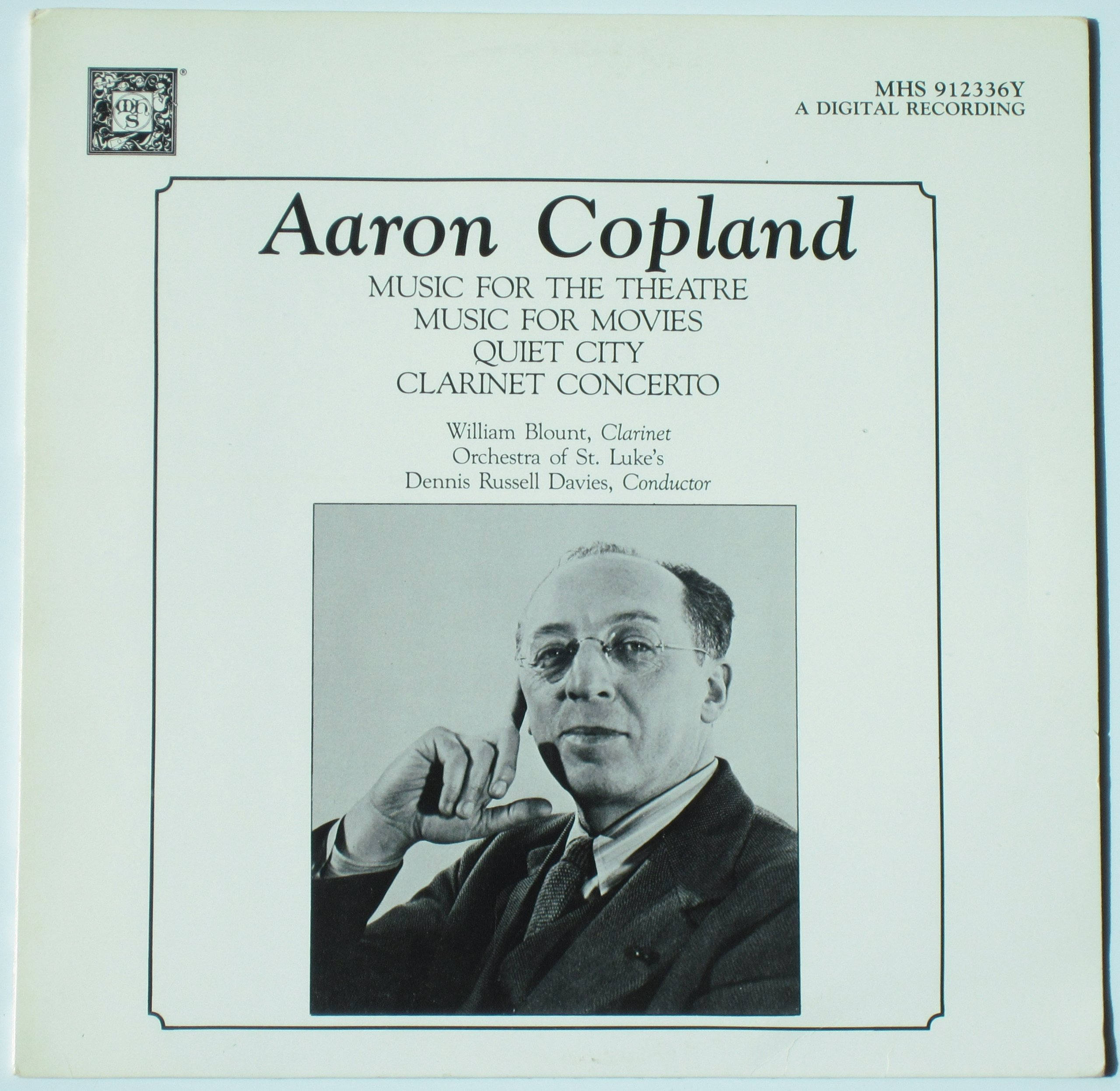 Aaron Copland: Music For The Theatre / Music For Movies / Quiet City / Clarinet Concerto by Musical Heritage Society
