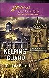 Keeping Guard (Steeple Hill Love Inspired Suspense)