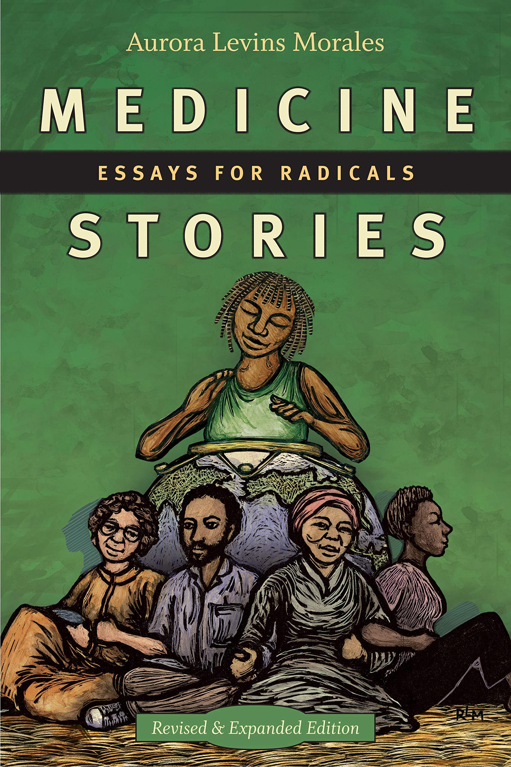 Medicine Stories: Essays for Radicals: Levins Morales, Aurora ...
