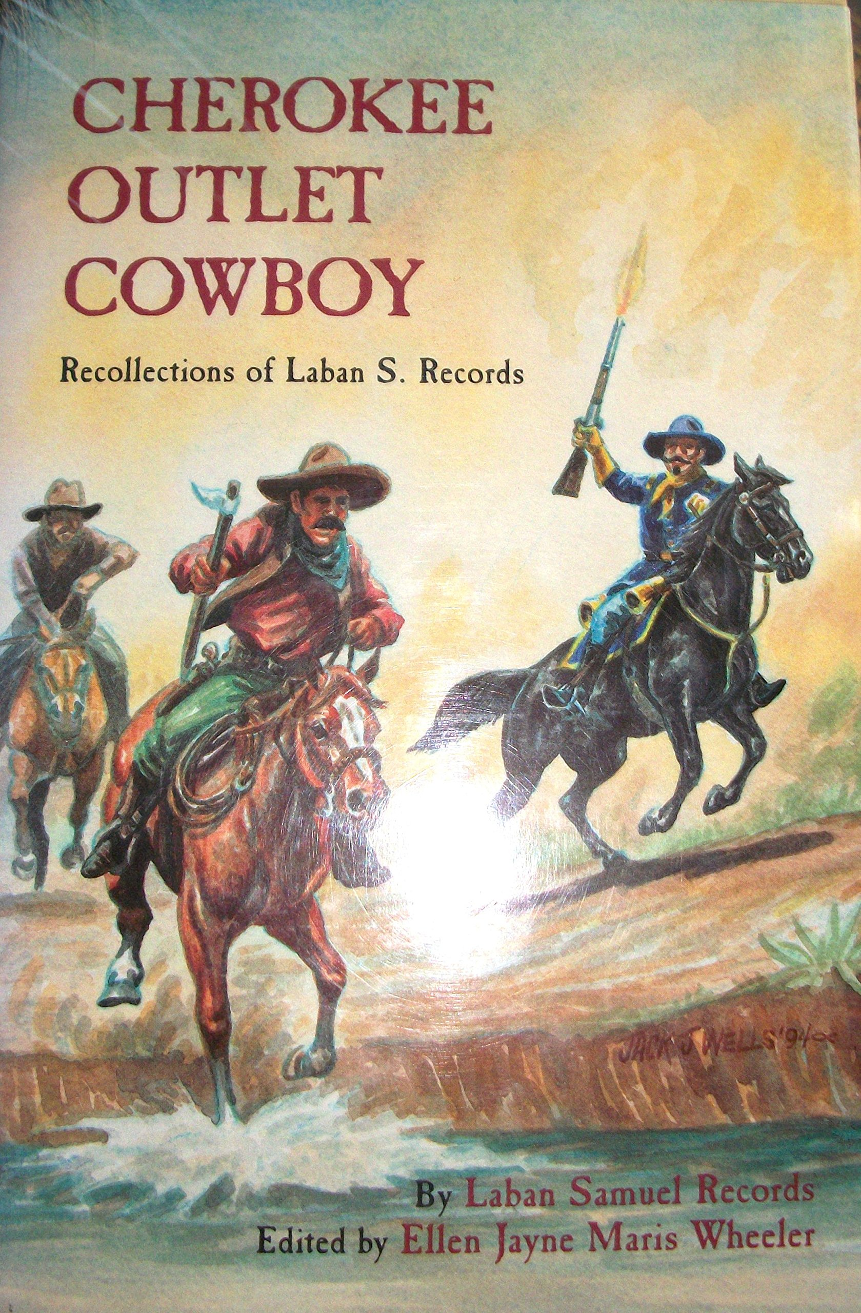 Cherokee Outlet Cowboy: Recollections Of Laban S Records, Records, Laban  Samuel