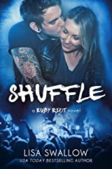 Shuffle: A British Rock Star Romance (Ruby Riot Book 2) Kindle Edition