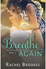 Breathe Again  (The Breathe Series Book 3) Kindle Edition