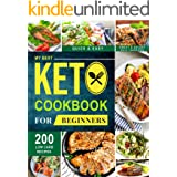 My Best Keto Cookbook For Beginners: Low-Carb Recipes Which are Easy to Follow and Quick to Make