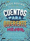 Cuentos para quererte mejor: Ilustraciones de Raquel Díaz Reguera (Destino. Fuera de colección)