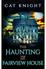 The Haunting of Fairview House Kindle Edition