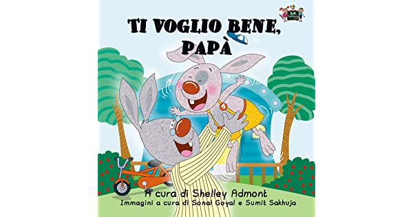 ti voglio bene papa italian bedtime collection italian edition