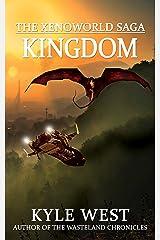 Kingdom (The Xenoworld Saga Book 5) Kindle Edition