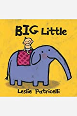 Big Little (Leslie Patricelli Board Books) Kindle Edition
