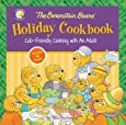 The Berenstain Bears' Holiday Cookbook: Cub-Friendly Cooking With an Adult (Berenstain Bears/Living Lights)