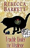 Trouble Under the Mistletoe: A Familiar Legacy Short Mystery