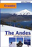 Ecuador: The Andes, a Guide For Climbers