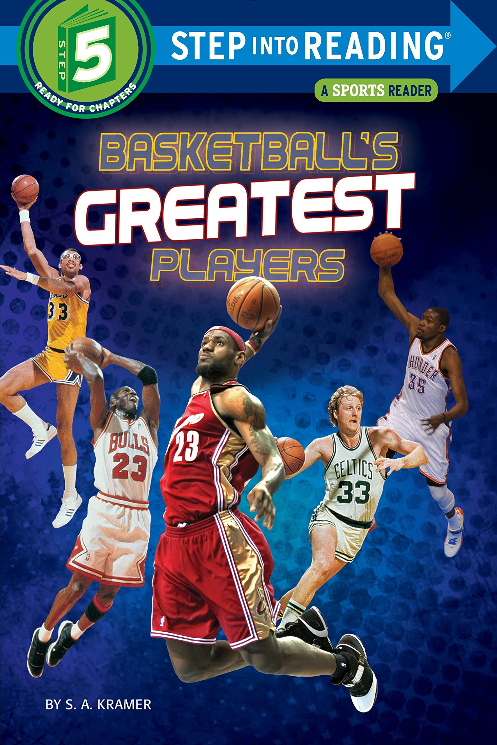 Basketball's Greatest Players (Step into Reading) Paperback – October 27, 2015 S. A. Kramer 0553533940 Readers - Intermediate Basketball players