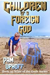 Children of a Foreign God (Wine of the Gods Book 39) Kindle Edition