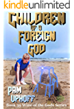 Children of a Foreign God (Wine of the Gods Book 39)