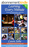 Learning Every Minute:  Activities for Homeschoolers, Unschoolers & Extra-Schoolers Alike Vol 1 (English Edition)