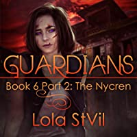 Guardians: The Nycren: The Guardians Series, Book 6, Part 2