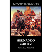 Hernando Cortez (with Illustrations)