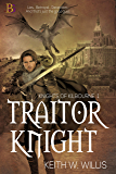 Traitor Knight (Knights of Kilbourne Book 1)