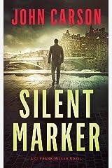 SILENT MARKER (Detective Frank Miller Series Book 2) Kindle Edition