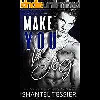 Make You Beg: A Dark Bully Romance
