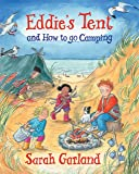 Eddie's Tent: and How to Go Camping
