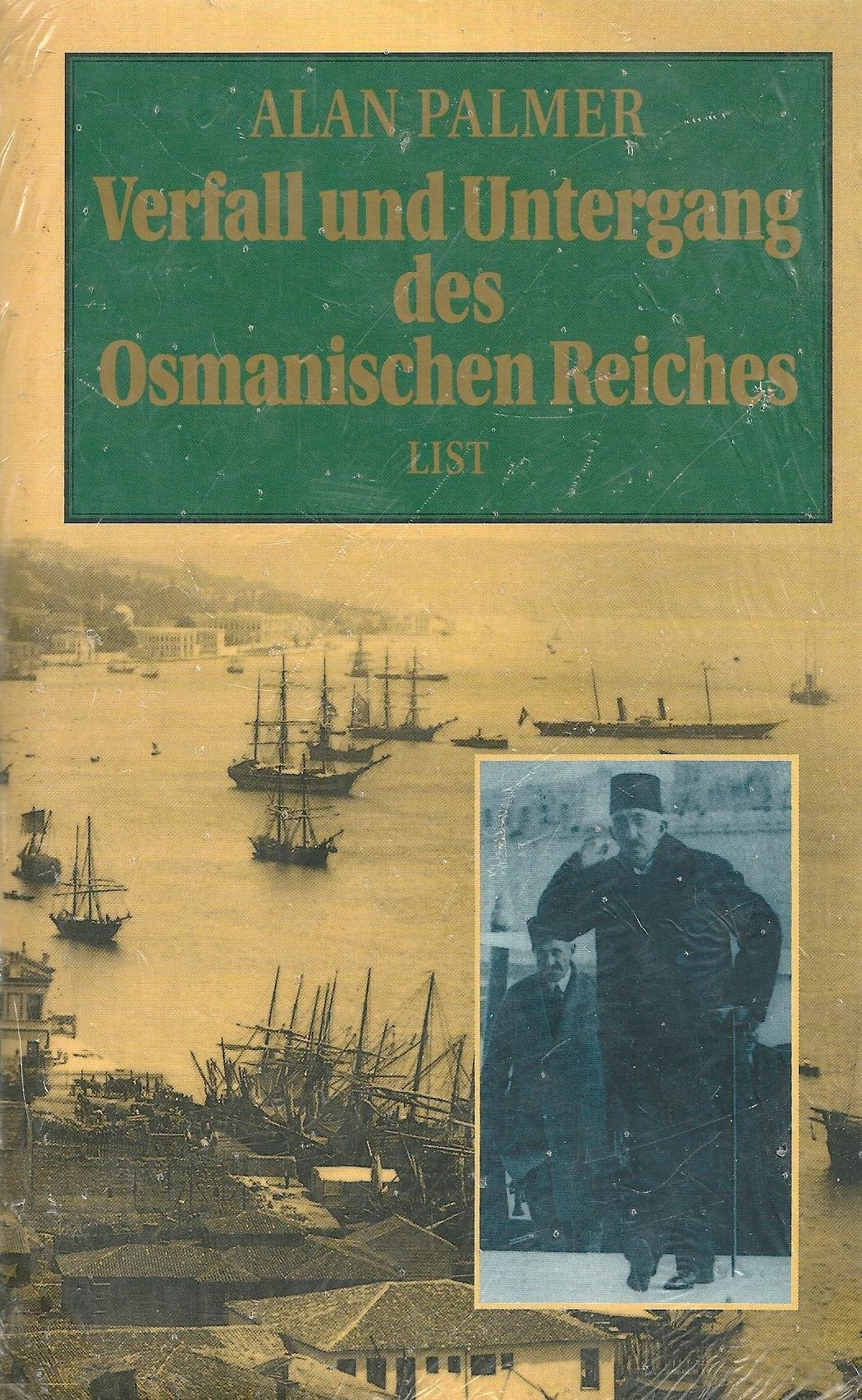 Verfall und Untergang des Osmanischen Reiches