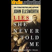 Lies She Never Told Me: A Michael Gresham Prequel (Michael Gresham Legal Thrillers Book 10)