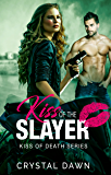 Kiss of the Slayer (The Kiss of Death Book 0)