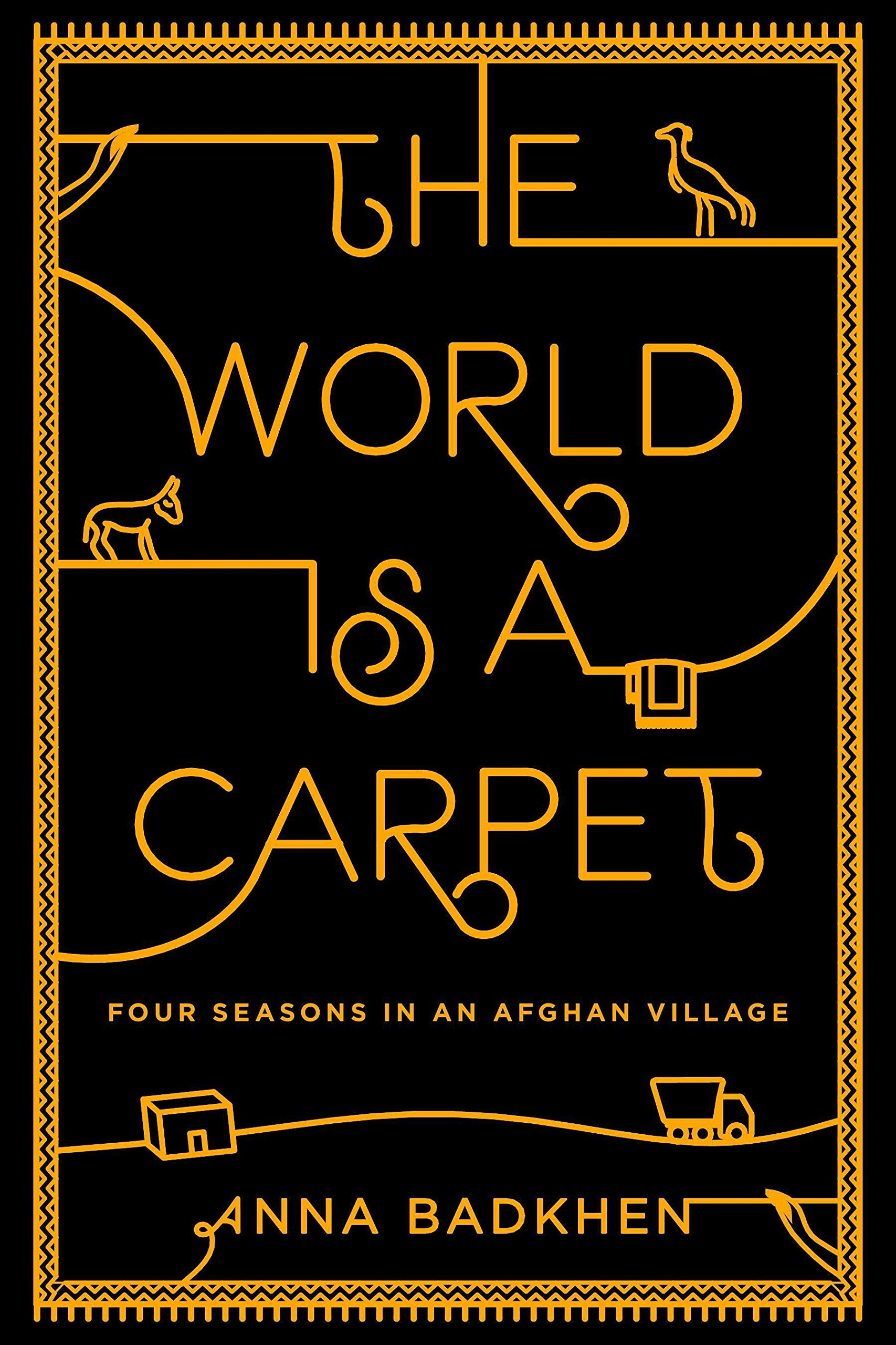 The World is a Carpet: Four Seasons in an Afghan Village PDF