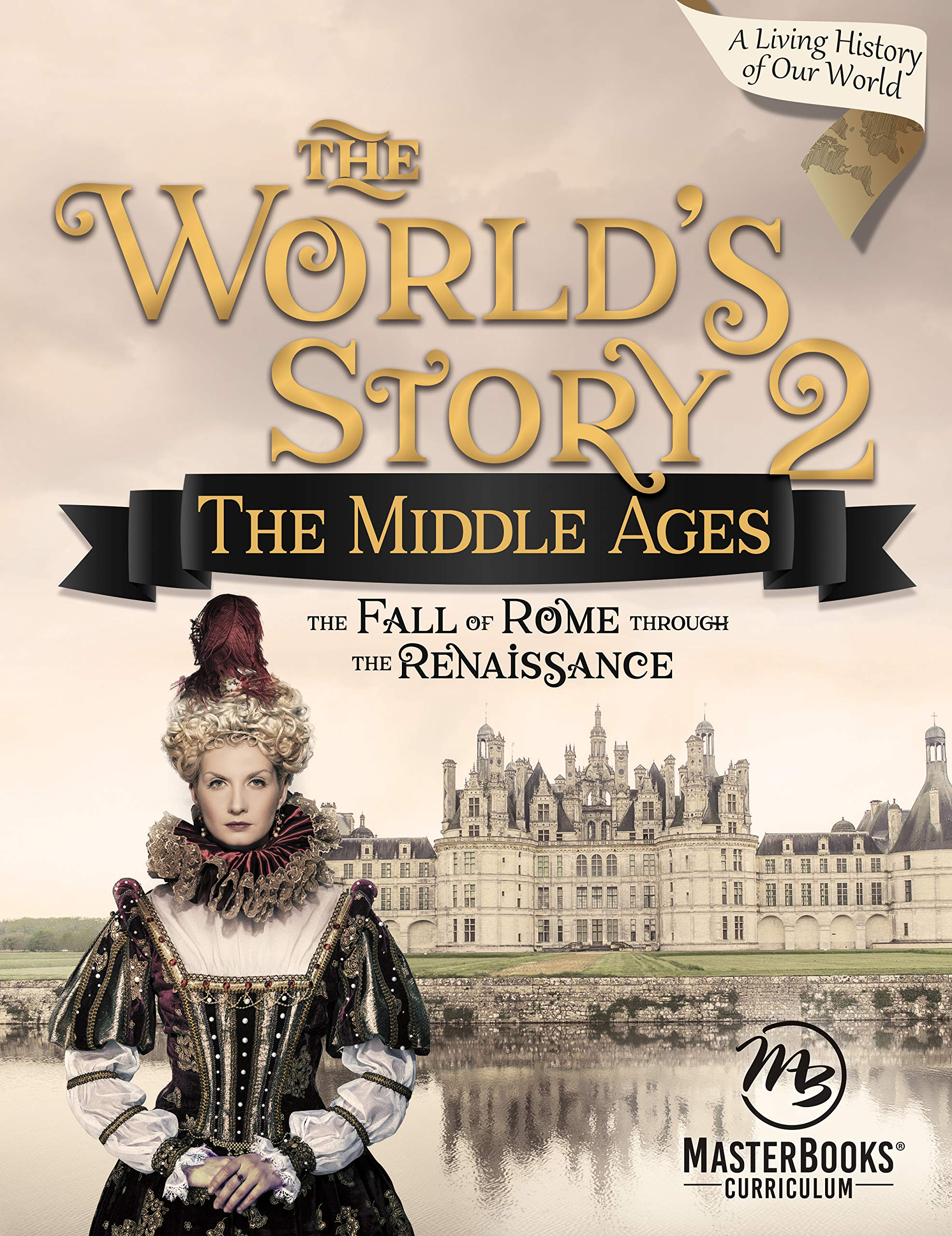 World Story 2 The Middle Ages The Fall Of Rome Through The
