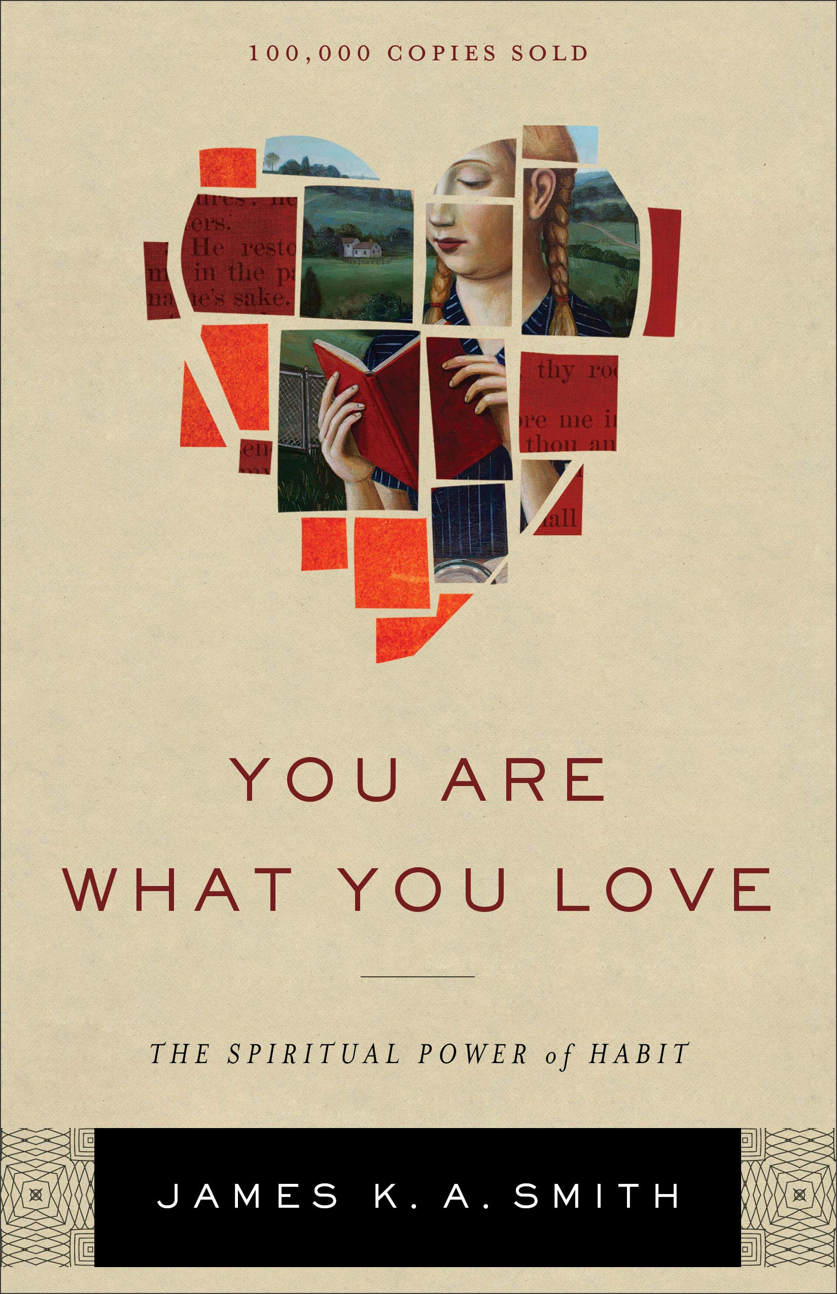 You Are What You Love: The Spiritual Power of Habit by Baker Pub Group/Baker Books