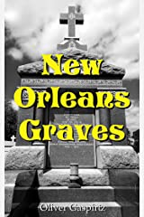 New Orleans Graves (Cemetery Photography Book 2) Kindle Edition