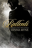 Rallenti: A Mafia Romance (The Battaglia Mafia Series)