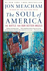 The Soul of America: The Battle for Our Better Angels Kindle Edition