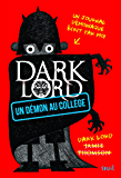 Un démon au collège. Dark Lord: Un démon au collège, tome 1