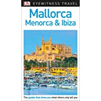 Dk Eyewitness Mallorca, Menorca & Ibiza