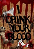 I Drink Your Blood [Import anglais]