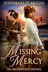 Missing Mercy: An Ironwood Novel (Ironwood Plantation Family Saga Book 3) Kindle Edition