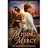 Missing Mercy: A Christian Historical Novel (Ironwood Plantation Family Saga Book 3)